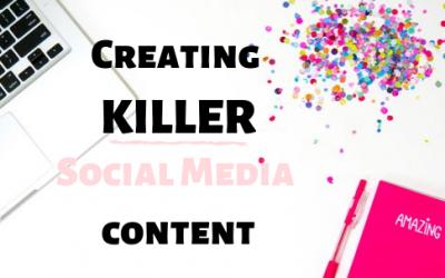 Creating killer content for Social Media