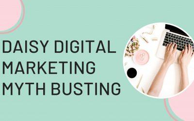 Daisy Digital Marketing Myth Busting