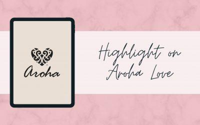 Highlight on Aroha Love